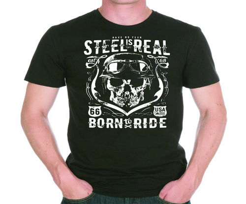 Tee shirt biker Steel is real Born to ride